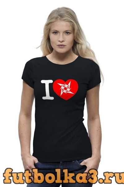Футболка «I love Metallica» женская