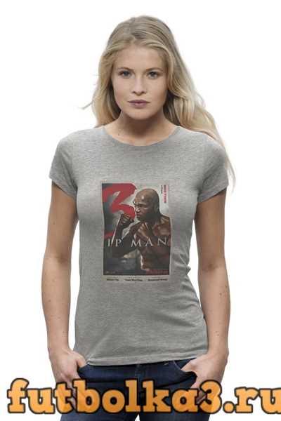 Футболка Ip Man 3 / Mike Tyson женская