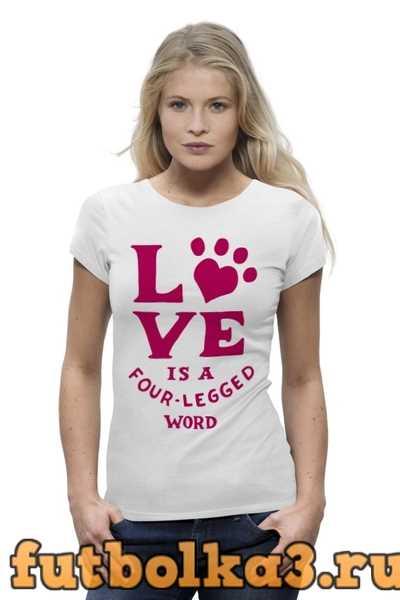 Футболка Любовь и собака женская