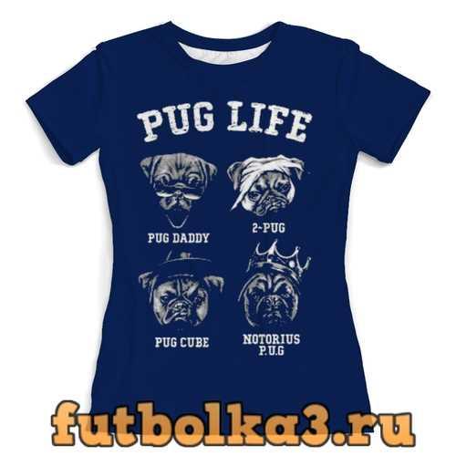 Футболка Pug life женская