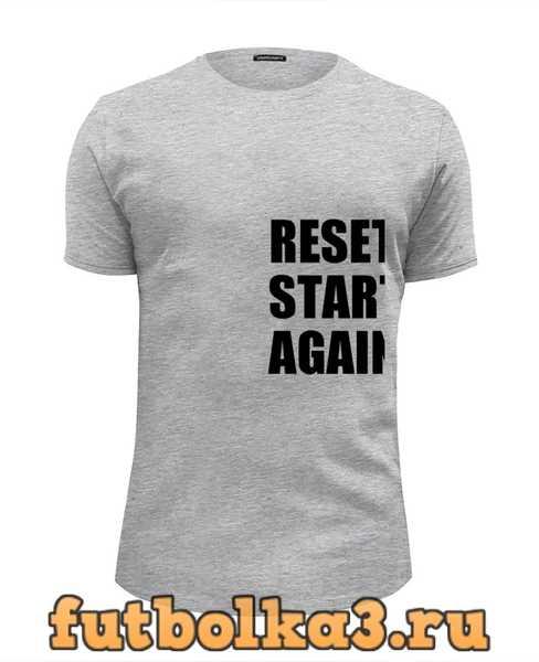 Футболка Reset & Start again (футболка) мужская