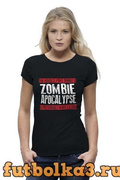 Футболка Zombie Apocalypse женская