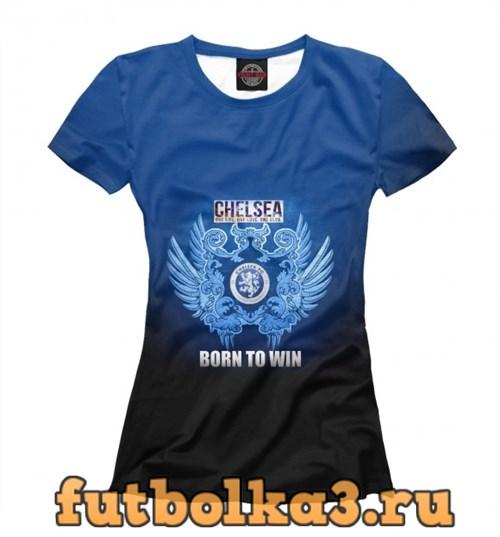 Футболка Chelsea - Born to win женская