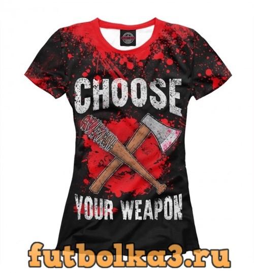 Футболка Choose Your Weapon женская