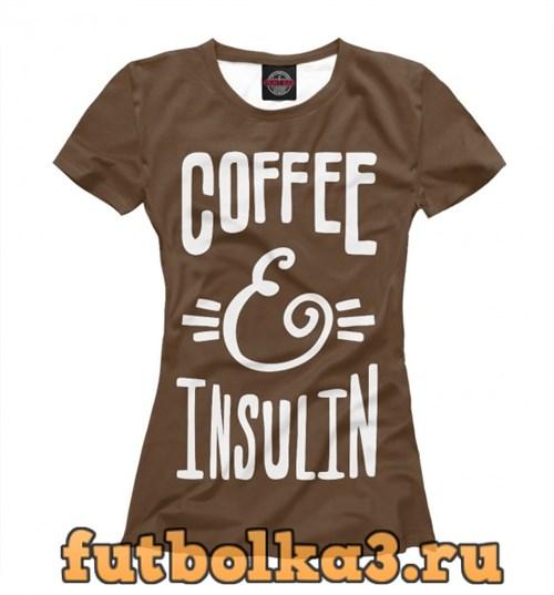 Футболка Coffee And Insulin женская