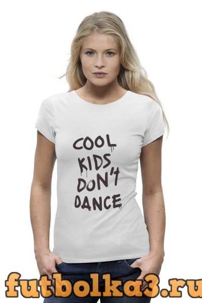 Футболка Cool kids dont dance женская