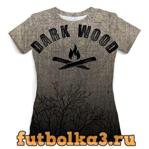 Футболка DARK WOOD женская