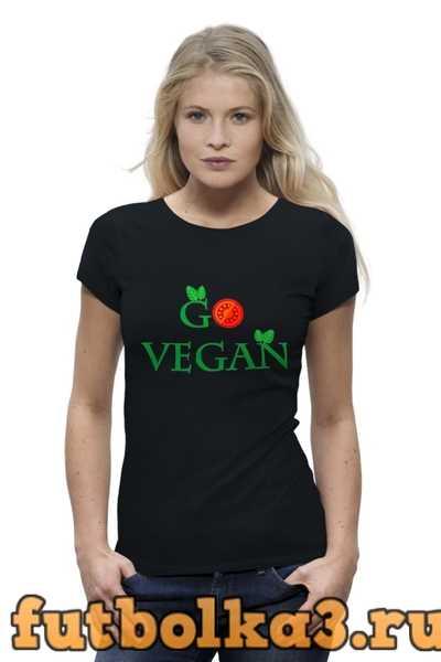 Футболка Go vegan женская