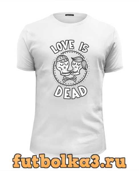 Футболка Love is dead мужская