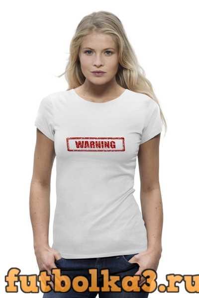 Футболка Warning женская