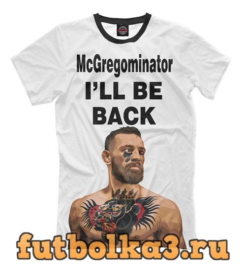 Футболка Conor mcgregor i'll be back возвращение мужская