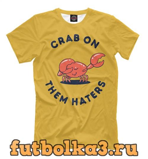 Футболка Crab on them haters мужская