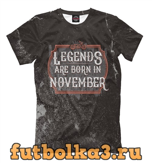 Футболка Legends are born in november мужская
