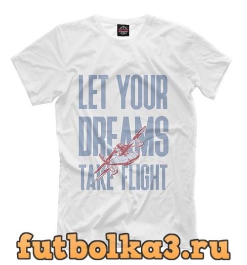 Футболка Позволь своим мечтам летать мужская