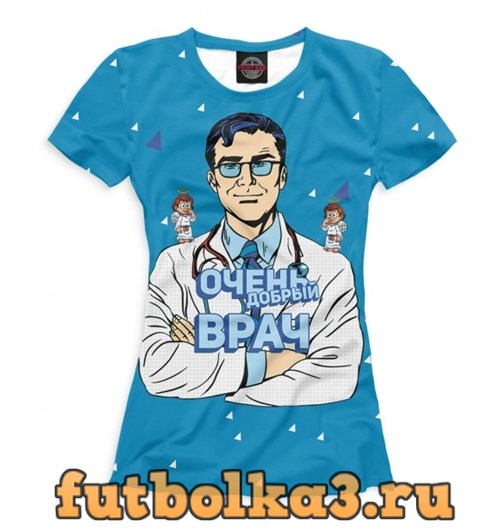Футболка Самый добрый врач женская