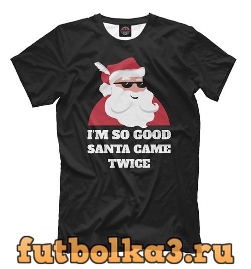 Футболка Санта пришёл дважды мужская