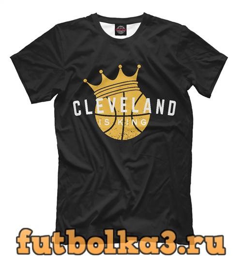 Футболка Cleveland is king мужская