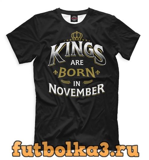 Футболка Короли рождаются в ноябре мужская