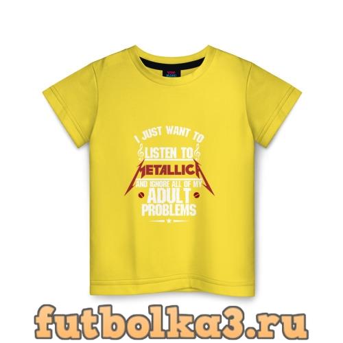 Футболка Я прост хочу слушать Metallica детская