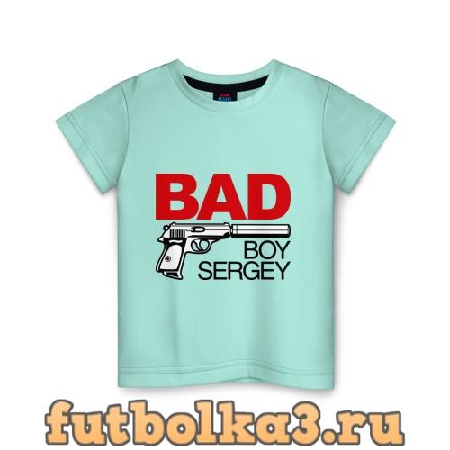 Футболка Плохой мальчик Сергей детская