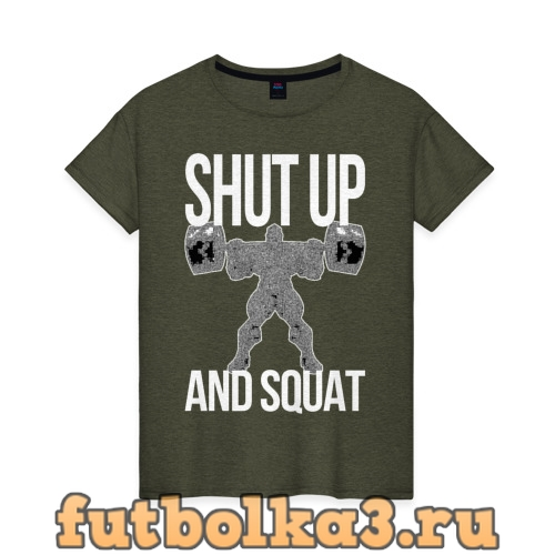 Футболка Shut up and ssquat женская